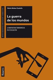 LA GUERRA DE LOS MUNDOS. LA NARRATIVA TRANSMEDIA EN EDUCACIÓN.