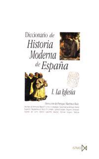DICCIONARIO DE HISTORIA MODERNA DE ESPAÑA I : LA IGLESIA