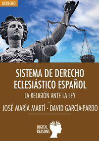 SISTEMA DE DERECHO ECLESIÁSTICO ESPAÑOL. LA RELIGIÓN ANTE LA LEY