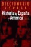 DICCIONARIO DE LA HISTORIA DE ESPAÑA Y AMÉRICA