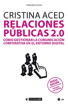 RELACIONES PÚBLICAS 2.0.. CÓMO GESTIONAR LA COMUNICACIÓN CORPORATIVA EN EL ENTORNO DIGITAL
