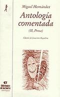 ANTOLOGÍA COMENTADA DE MIGUEL HERNÁNDEZ. TOMO II, TEATRO, PROSA Y EPIS