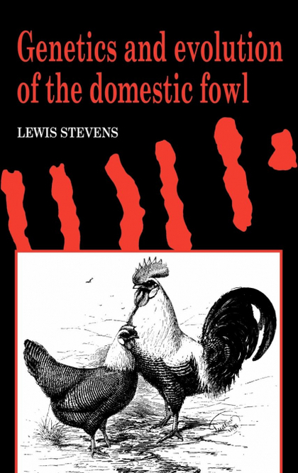 GENETICS AND EVOLUTION OF THE DOMESTIC FOWL