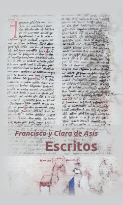 FRANCISCO Y CLARA DE ASÍS. ESCRITOS