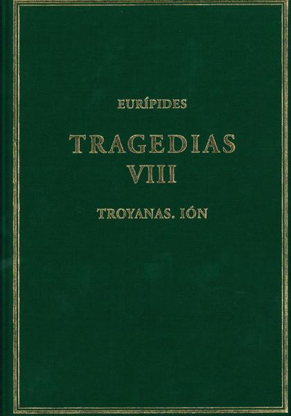 TRAGEDIAS VIII: TROYANAS; IÓN