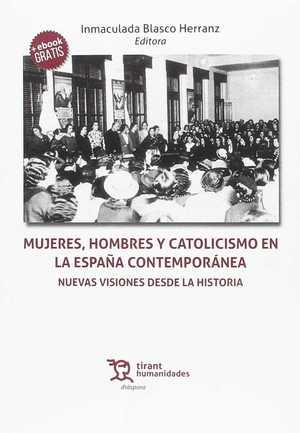 MUJERES, HOMBRES Y CATOLICISMO EN LA ESPAÑA CONTEMPORÁNEA. NUEVAS VISIONES DESDE.