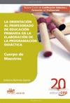 CUERPO DE MAESTROS, EDUCACIÓN PRIMARIA, LA ORIENTACIÓN AL PROFESORADO DE EDUCACIÓN PRIMARIA EN