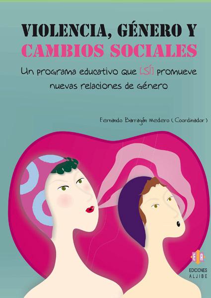 VIOLENCIA, GÉNERO Y CAMBIO SOCIALES : UN PROGRAMA EDUCATIVO QUE (SÍ) PROMUEVE NUEVAS RELACIONES