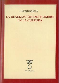 LA REALIZACIÓN DEL HOMBRE EN LA CULTURA.