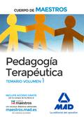 CUERPO DE MAESTROS PEDAGOGÍA TERAPÉUTICA. TEMARIO VOLUMEN 1.