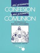 MI PRIMERA CONFESIÓN Y MI PRIMERA COMUNIÓN: CON FÓRMULAS DE LOS NUEVOS