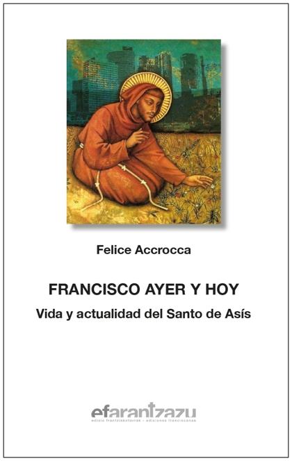 FRANCISCO AYER Y HOY                                                            VIDA Y ACTUALID