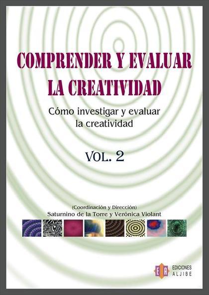 Comprender y evaluar la creatividad. Volumen 2