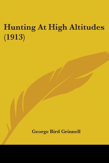 HUNTING AT HIGH ALTITUDES (1913)