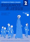 SIGAMOS A JESÚS 2, CATEQUESIS DE PRIMERA COMUNIÓN