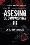 EL ASESINO DE COMPARSISTAS III. LA ÚLTIMA CUARTETA