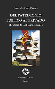 DEL PATRIMONIO PÚBLICO AL PRIVADO. EL EXPOLIO DE LOS BIENES COMUNES