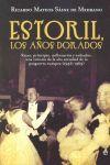 ESTORIL, LOS AÑOS DORADOS (1946-1969) : REYES, PRÍNCIPES, MILLONARIOS Y EXILIADOS : UNA CRÓNICA