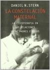 LA CONSTELACIÓN MATERNAL: LA PSICOTERAPIA EN LAS RELACIONES ENTRE PADR