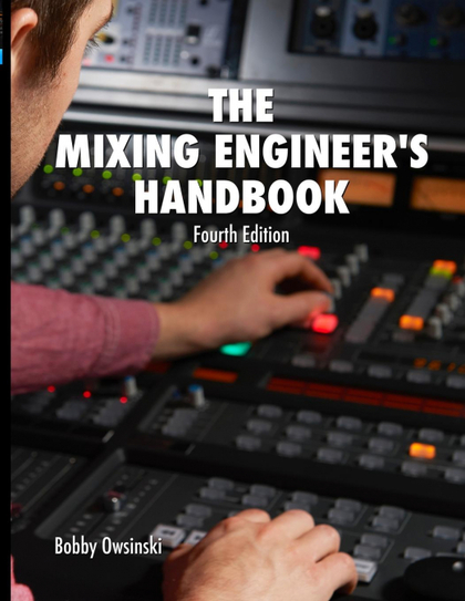THE MIXING ENGINEER´S HANDBOOK 4TH EDITION.