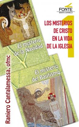 LOS MISTERIOS DE CRISTO EN LA VIDA DE LA IGLESIA. EL MISTERIO DE LA NAVIDAD - EL MISTERIO DE LA
