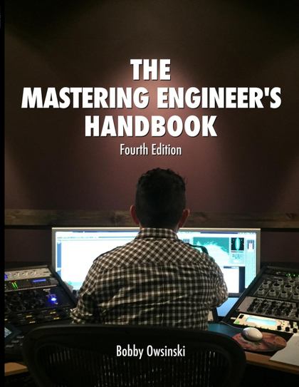 THE MASTERING ENGINEER´S HANDBOOK 4TH EDITION.