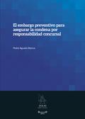 EL EMBARGO PREVENTIVO PARA ASEGURAR LA CONDENA POR RESPONSABILIDAD CONCURSAL