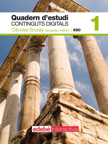 CIÈNCES SOCIALS, GEOGRAFIA I HISTÒRIA, 1 ESO. QUADERN D´ESTUDI CONTINGUTS DIGITALS