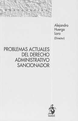 PROBLEMAS ACTUALES DEL DERECHO ADMINISTRATIVO SANCIONADOR.