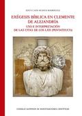 EXÉGESIS BÍBLICA EN CLEMENTE DE ALEJANDRÍA: USO E INTERPRETACIÓN DE LAS CITAS DE