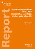 GRUPOS EMPRESARIALES EN LA CAPV : RADIOGRAFÍA, RESULTADOS E INTERNACIONALIZACIÓN