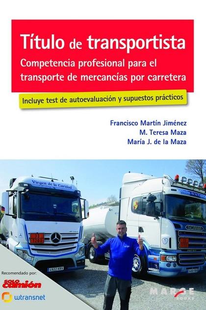 TÍTULO DE TRANSPORTISTA. COMPETENCIA PROFESIONAL PARA EL TRANSPORTE DE MERCANCÍA.