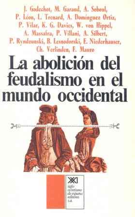 ABOLICIÓN DEL FEUDALISMO EN EL MUNDO OCCIDENTAL, LA
