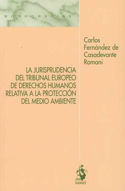 LA JURISPRUDENCIA DEL TRIBUNAL EUROPEO DE DERECHOS HUMANOS RELATIVA A LA PROTECC.