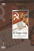 EL LARGO VIAJE: POLÍTICA Y CULTURA EN LA EVOLUCIÓN DEL PARTIDO COMUNIS