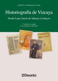 HISTORIOGRAFÍA DE VIZKAIA : DESDE LOPE GARCÍA DE SALAZAR A LABAYRU