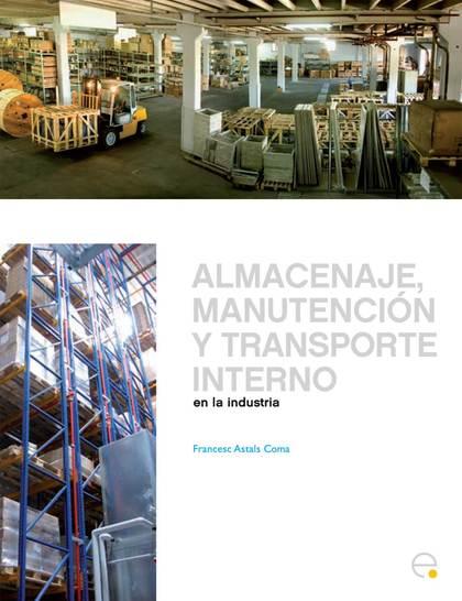 ALMACENAJE, MANUTENCIÓN Y TRANSPORTE INTERNO EN LA INDUSTRIA
