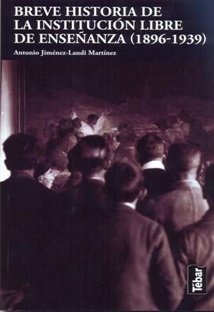 BREVE HISTORIA DE LA INSTITUCIÓN LIBRE DE ENSEÑANZA, 1896-1939