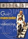 GUÍA DEL ESPECTADOR DE VIDEOCINE