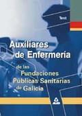 AUXILIAR DE ENFERMERÍA DE LAS FUNDACIONES PÚBLICAS SANITARIAS DE GALICIA. TEST