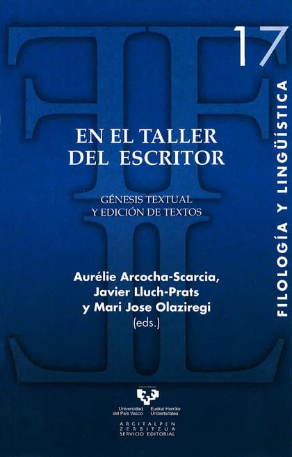 EN EL TALLER DEL ESCRITOR : GÉNESIS TEXTUAL Y EDICIÓN DE TEXTOS