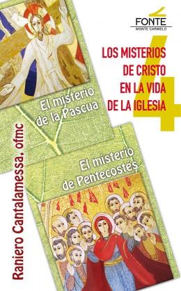 LOS MISTERIOS DE CRISTO EN LA VIDA DE LA IGLESIA. EL MISTERIO DE PASCUA - EL MISTERIO DE PENTEC