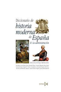 DICCIONARIO DE HISTORIA MODERNA DE ESPAÑA: LA ADMINISTRACIÓN