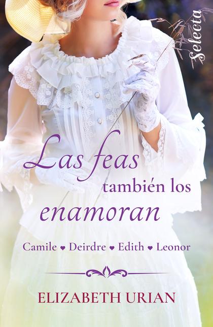 LAS FEAS TAMBIÉN LOS ENAMORAN (SELECCIÓN RNR). CAMILE / DEIRDRE / EDITH / LEONOR