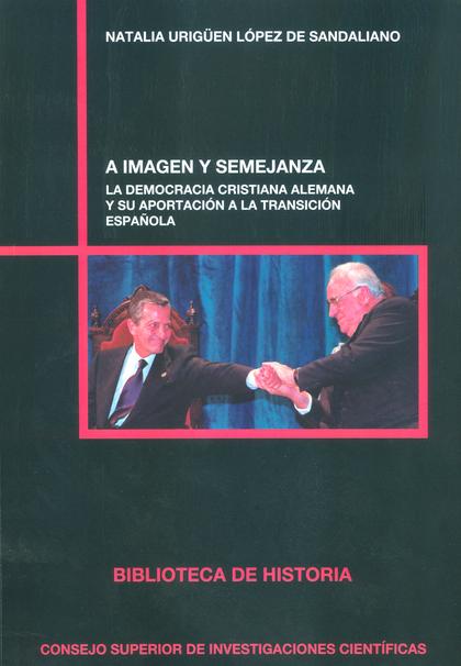 A IMAGEN Y SEMEJANZA: LA DEMOCRACIA CRISTIANA ALEMANA Y SU APORTACIÓN A LA TRANS