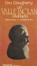 UN VALLE-INCLÁN OLVIDADO : ENTREVISTAS Y CONFERENCIAS