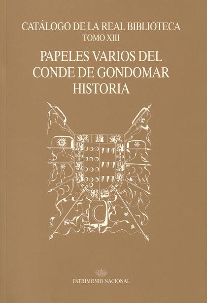 CATÁLOGO DE LA REAL BIBLIOTECA TOMO XIII: PAPELES VARIOS DEL CONDE DE GONDOMAR H