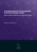 LA PROFESIONALIZACIÓN DE LOS EMPLEADOS AL SERVICIO DEL HOGAR FAMILIAR : DESDE EL CONTRASTE COMP
