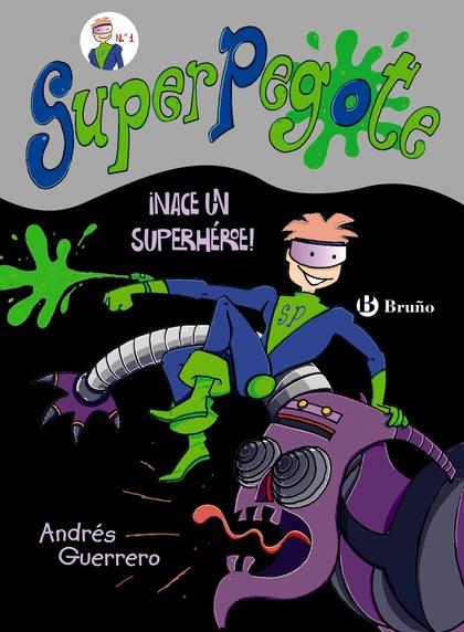 SUPERPEGOTE. ¡NACE UN SUPERHÉROE!
