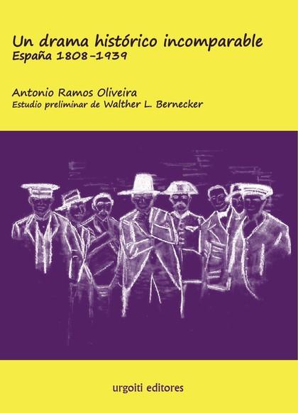 UN DRAMA HISTÓRICO INCOMPARABLE. ESPAÑA 1808-1939 (ED. RÚSTICA).